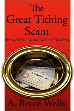 The Great Tithing Scam: Damned if You Do, and Damned if You Don't