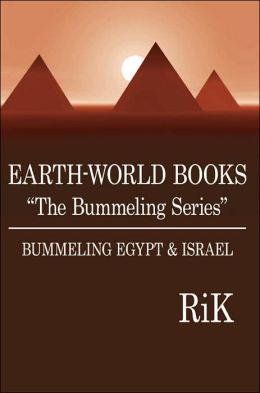Earth-World Books the Bummeling Series: BUMMELING EGYPT and ISRAEL