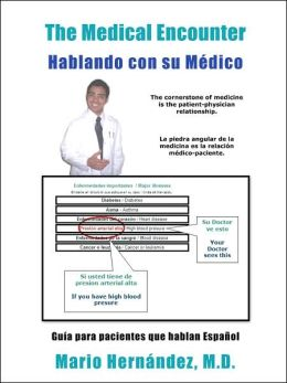 The Medical Encounter - Hablando con Su Médico: Guia para Pacientes que Hablan Español