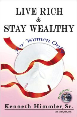 Live Rich and Stay Wealthy for Women Only