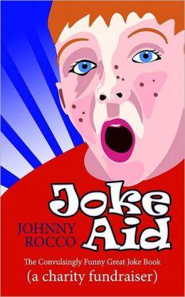 Joke Aid: The Convulsingly Funny Great Joke Book