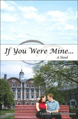 If You Were Mine ...: A Novel