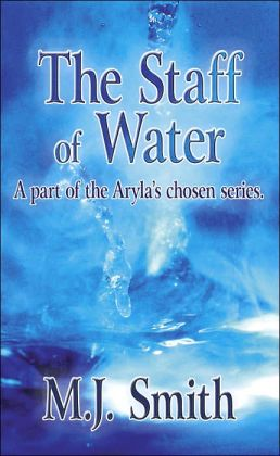 The Staff of Water: A part of the Aryla's chosen series.