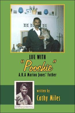 Life with Poochie Aka Marion Jones Fathe