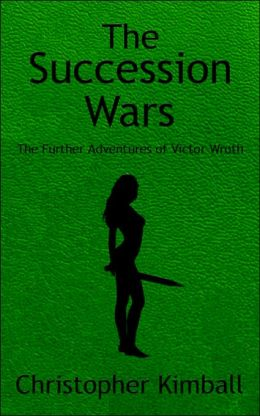 The Succession Wars: The Further Adventures of Victor Wroth