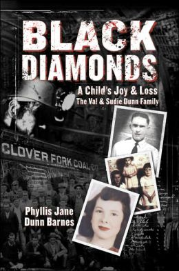 Black Diamonds: A Child's Joy and Loss: The Val and Sudie Dunn Family