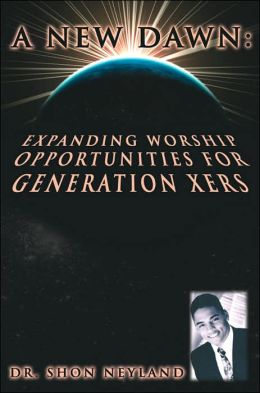 A New Dawn: Expanding Worship Opportunities For Generation Xers