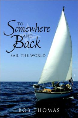 To Somewhere and Back: Sail the World