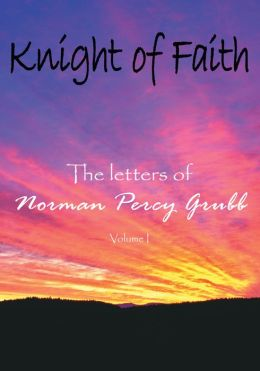 Knight of Faith, Volume 1: The letters of