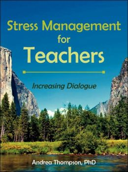 Stress Management for Teachers: Increasing Dialogue