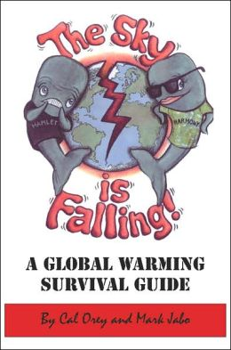 The Sky Is Falling!: A Global Warming Survival Guide