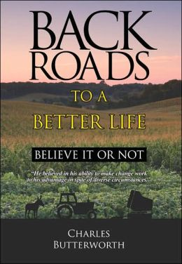 Back Roads to A Better Life Believe It