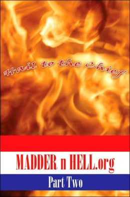 Madder N Hell.Org: Part Two