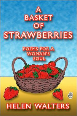 A Basket of Strawberries: Poems for a Woman's Soul
