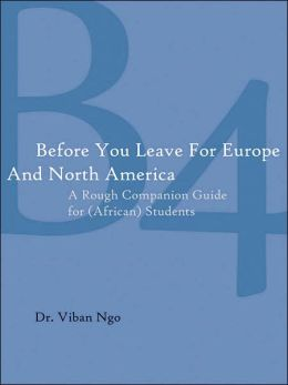 Before You Leave for Europe and North America: A Rough Companion Guide for (African) Students