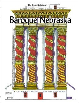 Baroque Nebraska: An Architectural Entertainment