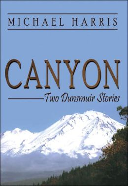 Canyon: Two Dunsmuir Stories