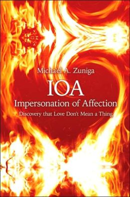 Ioa-Impersonation of Affection: Discovery that Love Don't Mean a Thing