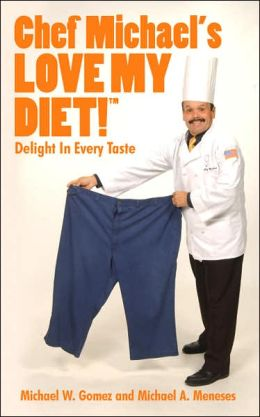 Chef Michael's Love My Diet!¢: Delight in Every Taste