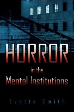 Horror in the Mental Institutions