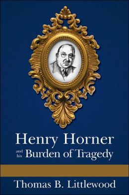 Henry Horner and his Burden of Tragedy