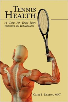 Tennis Health: A Guide for Tennis Injury Prevention and Rehabilitation