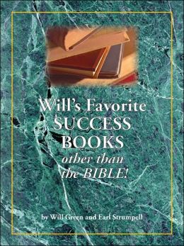 Will's Favorite Success Books Other Than the Bible: The Rule Books of Wealth and Prosperity