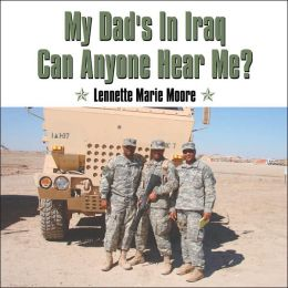 My Dad's in Iraq Can Anyone Hear Me?