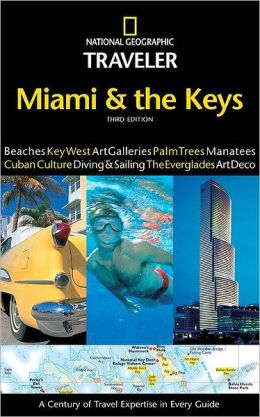 National Geographic Traveler: Miami and the Keys, 3rd Edition