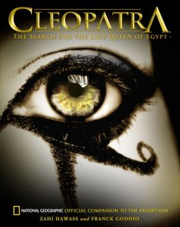 Cleopatra: The Search for the Last Queen of Egypt