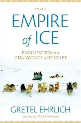 In the Empire of Ice: Encounters in a Changing Landscape