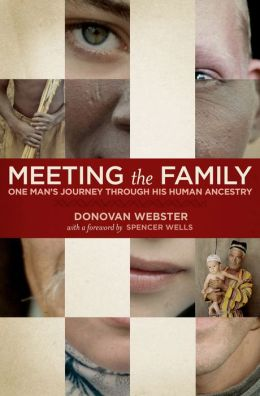 Meeting the Family: One Man's Journey Through His Human Ancestry