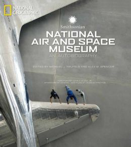 Smithsonian National Air and Space Museum: An Autobiography