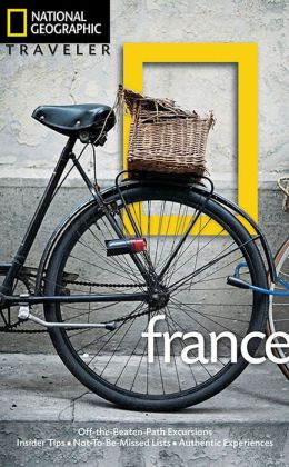 National Geographic Traveler: France, 3rd Edition