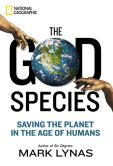 Book Cover Image. Title: The God Species:  Saving the Planet in the Age of Humans, Author: Mark Lynas