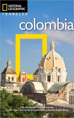 Colombia (National Geographic Traveler Series)