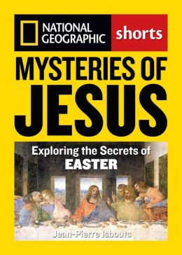 Mysteries of Jesus: Exploring the Secrets of Easter