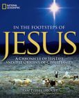 Book Cover Image. Title: In the Footsteps of Jesus:  A Chronicle of His Life and the Origins of Christianity, Author: Jean-Pierre Isbouts