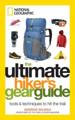 The Ultimate Hiker's Gear Guide: Tools and Techniques to Hit the Trail
