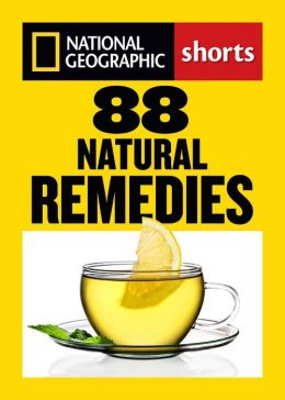 88 Natural Remedies: Ancient Healing Traditions for Modern Times