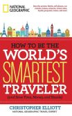 Book Cover Image. Title: How to Be the World's Smartest Traveler (and Save Time, Money, and Hassle), Author: Christopher Elliott