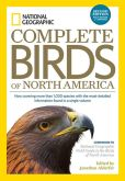 Book Cover Image. Title: National Geographic Complete Birds of North America, 2nd Edition:  Now Covering More Than 1,000 Species With the Most-Detailed Information Found in a Single Volume, Author: Jonathan Alderfer