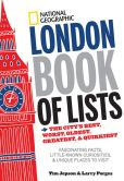 Book Cover Image. Title: National Geographic London Book of Lists:  The City's Best, Worst, Oldest, Greatest, and Quirkiest, Author: Tim Jepson
