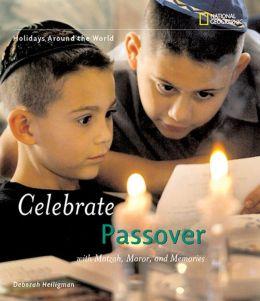Celebrate Passover: With Matzah, Maror, and Memories