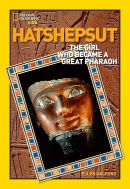 Hatshepsut: The Princess Who Became King
