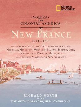 Voices from Colonial America: New France 1534-1763
