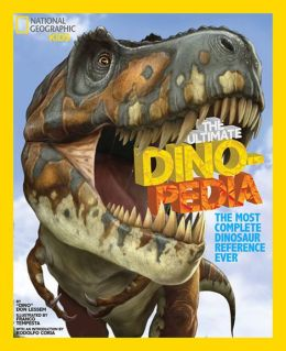 National Geographic Kids Ultimate Dinopedia: The Most Complete Dinosaur Reference Ever Don Lessem and Franco Tempesta