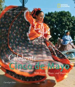 Celebrate Cinco de Mayo: With Fiestas, Music, and Dance
