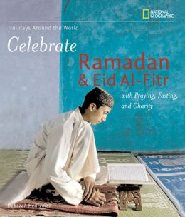 Holidays Around the World: Celebrate Ramadan and Eid al-Fitr