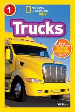 Trucks (National Geographic Readers Series)